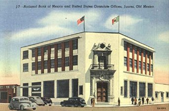 Juarez national-bank-of-mexico-and-united-states-consulate-offices